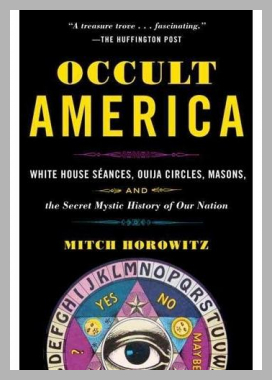Occult America: White House Seances, Ouija Circles, Masons, and the Secret Mystic History of Our Nation Mitch Horowitz Price Rank ( 8 )